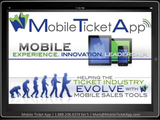 Mobile Ticket App | 1.888.206.6374 Ext 5 | Mark@MobileTicketApp.com