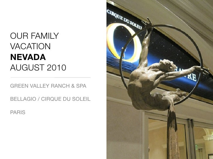 OUR FAMILY VACATION NEVADA AUGUST 2010 GREEN VALLEY RANCH & SPA  BELLAGIO / CIRQUE DU SOLEIL  PARIS