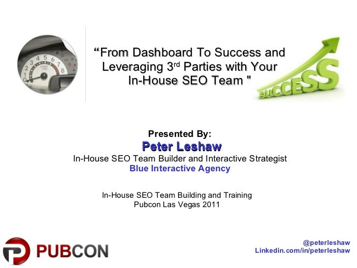 """"""" From Dashboard  To Success and Leveraging 3 rd  Parties with Your In-House SEO Team """" In-House SEO Team Building a..."""