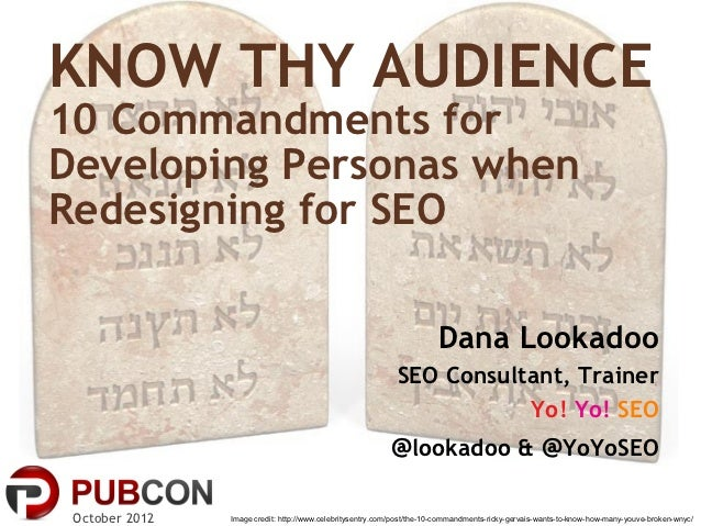 KNOW THY AUDIENCE10 Commandments forDeveloping Personas whenRedesigning for SEO                                           ...