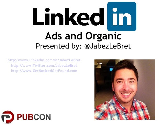 Ads and Organic              Presented by: @JabezLeBrethttp://www.Linkedin.com/in/JabezLeBret  http://www.Twitter.com/Jabe...