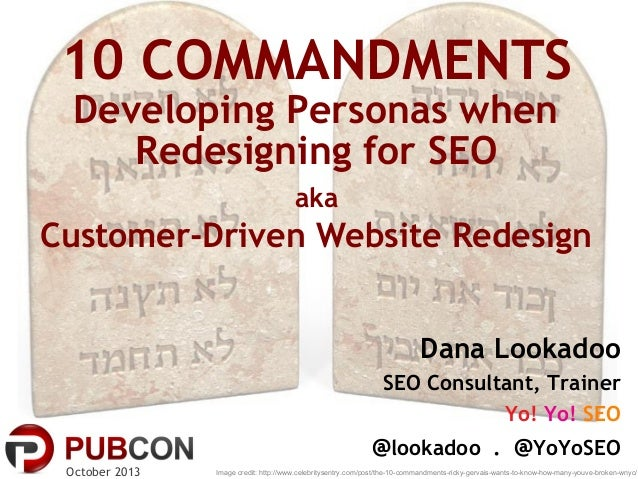 10 COMMANDMENTS Developing Personas when Redesigning for SEO aka  Customer-Driven Website Redesign Dana Lookadoo SEO Consu...