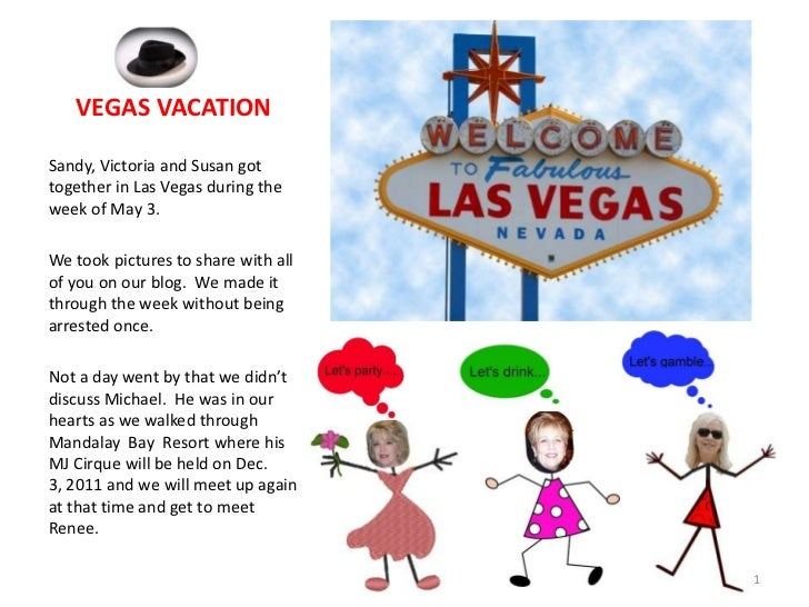 VEGAS VACATION<br />Sandy, Victoria and Susan got together in Las Vegas during the week of May 3.<br />We took pictures to...