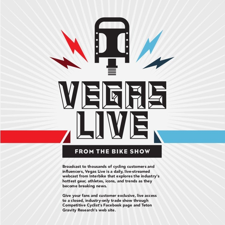 Broadcast to thousands of cycling customers andinfluencers, Vegas Live is a daily, live-streamedwebcast from Interbike tha...