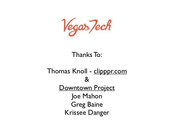 Thanks To:Thomas Knoll - clipppr.com           &   Downtown Project       Joe Mahon      Greg Baine    Krissee Danger