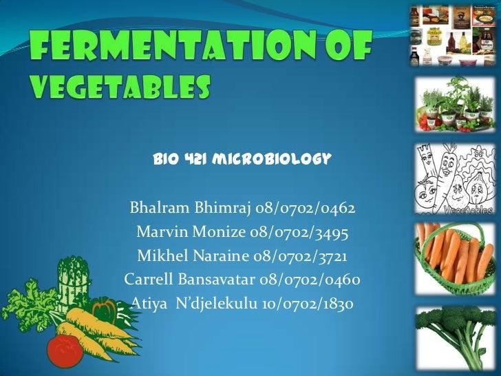 BIO 421 microbiologyBhalram Bhimraj 08/0702/0462  Marvin Monize 08/0702/3495  Mikhel Naraine 08/0702/3721Carrell Bansavata...