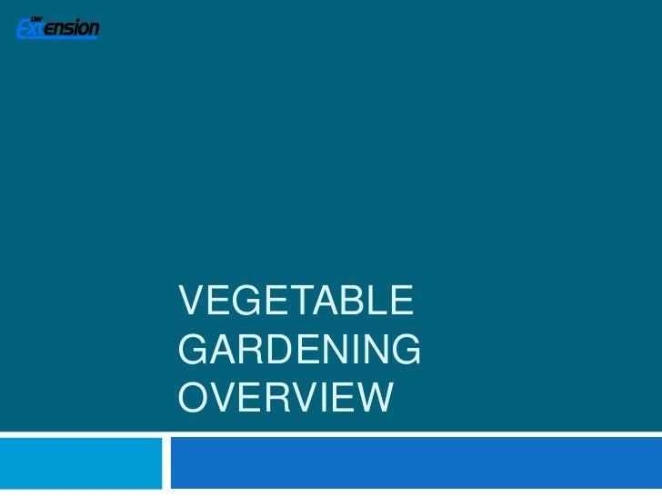 Vegetable Gardening Overview<br />
