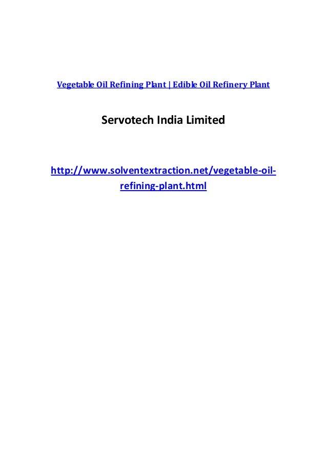 Vegetable Oil Refining Plant | Edible Oil Refinery Plant            Servotech India Limitedhttp://www.solventextraction.ne...