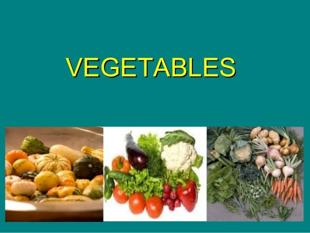 VEGETABLESVEGETABLES