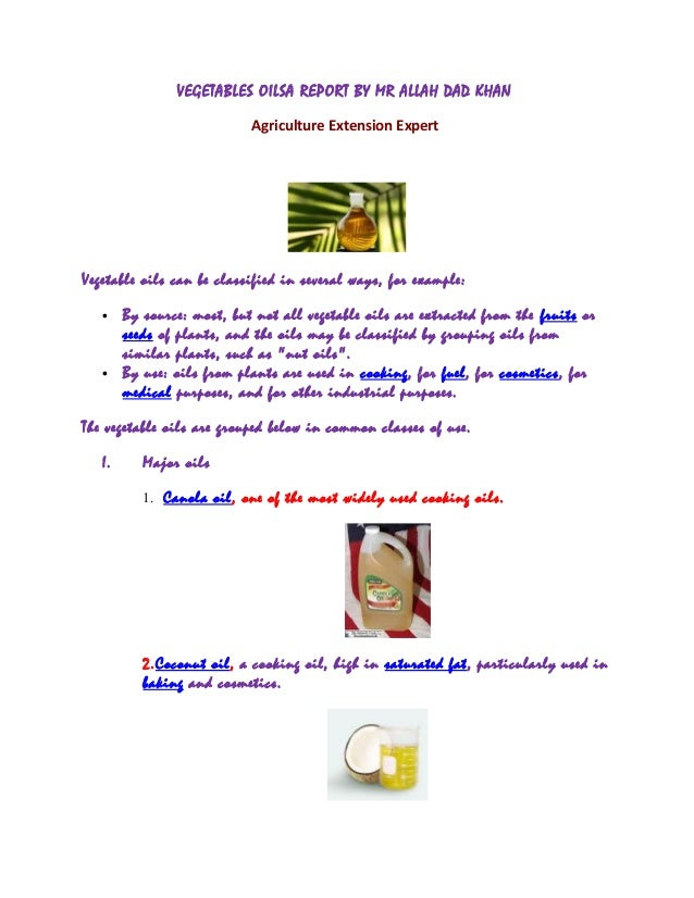 VEGETABLES OILSA REPORT BY MR ALLAH DAD KHAN Agriculture Extension Expert Vegetable oils can be classified in several ways...