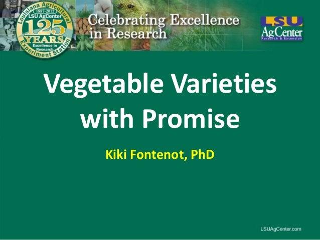 Vegetable Varieties  with Promise     Kiki Fontenot, PhD