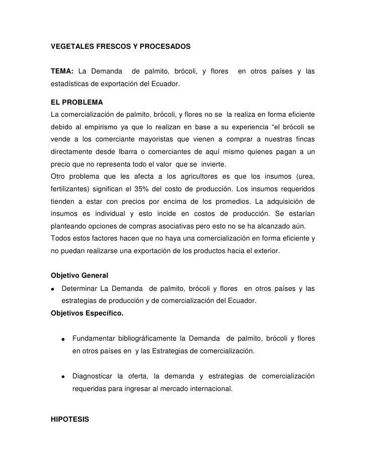 VEGETALES FRESCOS Y PROCESADOSTEMA: La Demanda          de palmito, brócoli, y flores     en otros países y lasestadística...