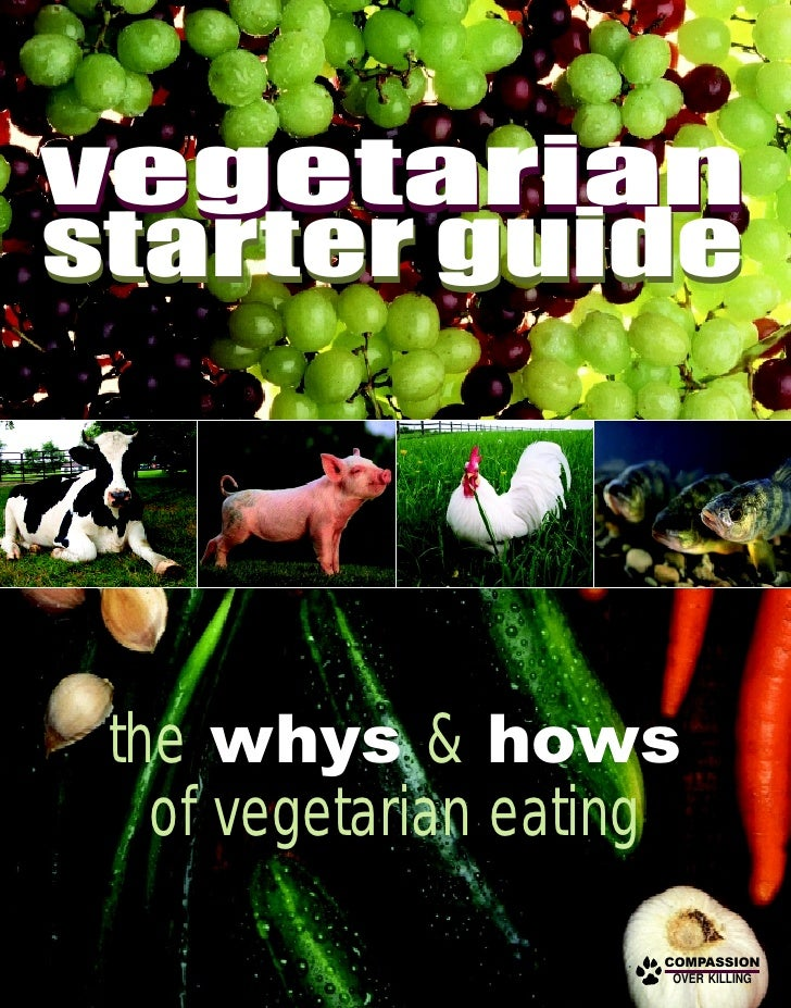 vegetarian starter guide      the whys & hows    of vegetarian eating                       COMPASSION                    ...