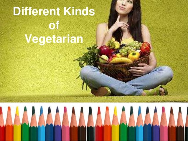 Different Kinds of Vegetarian