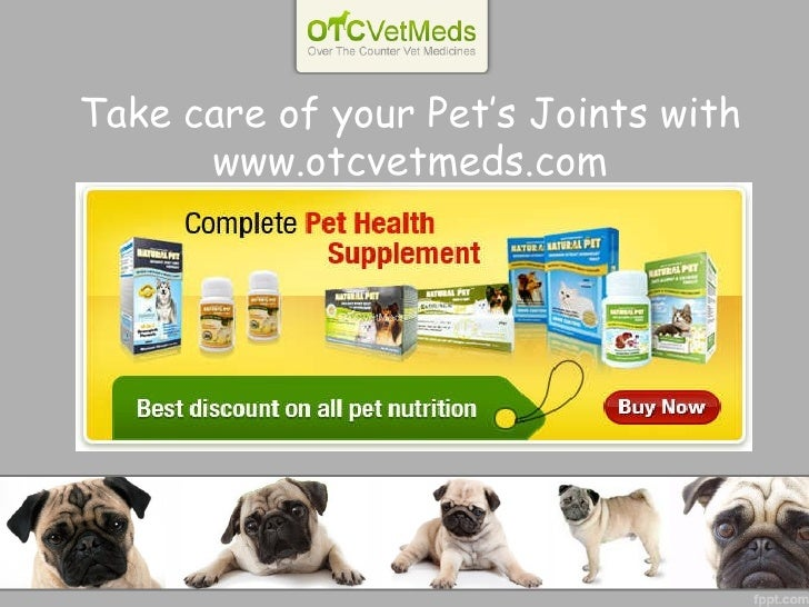 Take care of your Pet's Joints with www.otcvetmeds.com