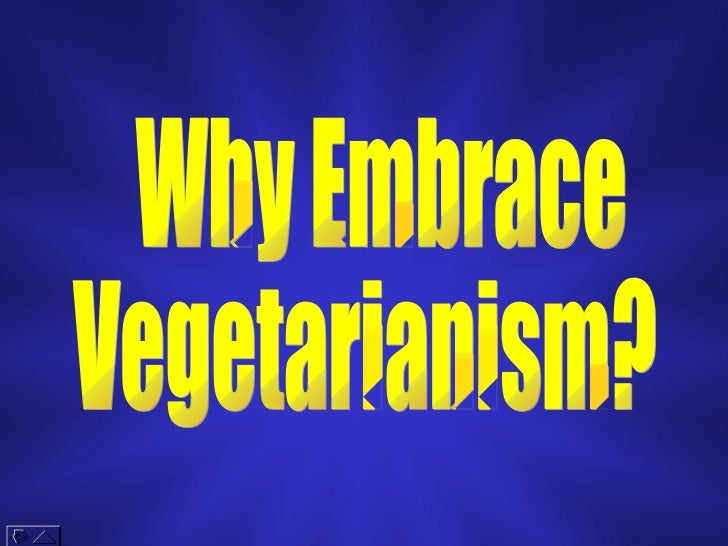 Why Embrace Vegetarianism?