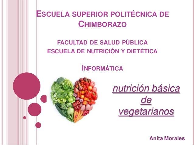 ESCUELA SUPERIOR POLITÉCNICA DE CHIMBORAZO FACULTAD DE SALUD PÚBLICA ESCUELA DE NUTRICIÓN Y DIETÉTICA  INFORMÁTICA  nutric...
