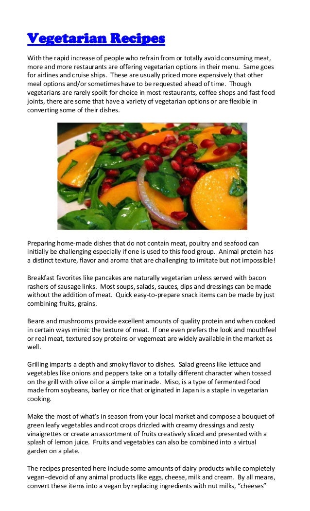 Vegetarian RecipesWith the rapid increase of people who refrain from or totally avoid consuming meat,more and more restaur...