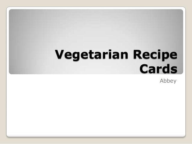 Vegetarian Recipe            Cards              Abbey