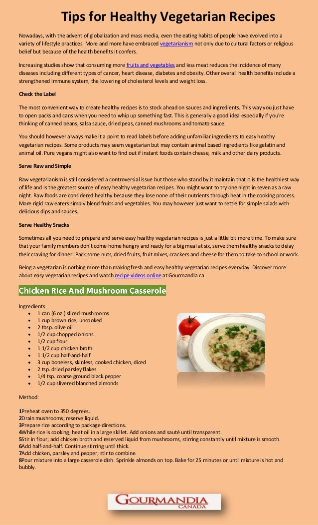 Tips for Healthy Vegetarian RecipesNowadays, with the advent of globalization and mass media, even the eating habits of pe...