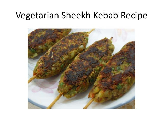 Vegetarian Sheekh Kebab Recipe