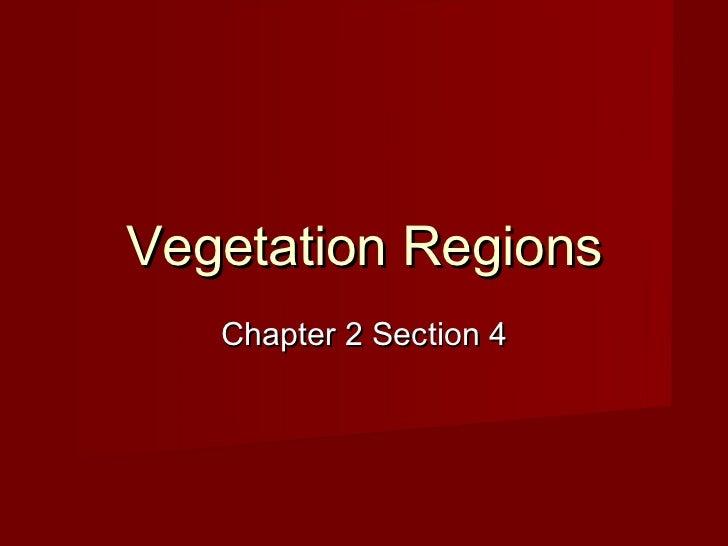Vegetation Regions   Chapter 2 Section 4