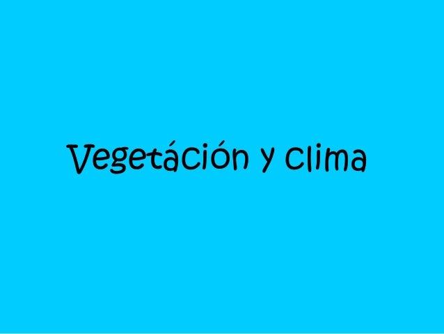Vegetáción y clima