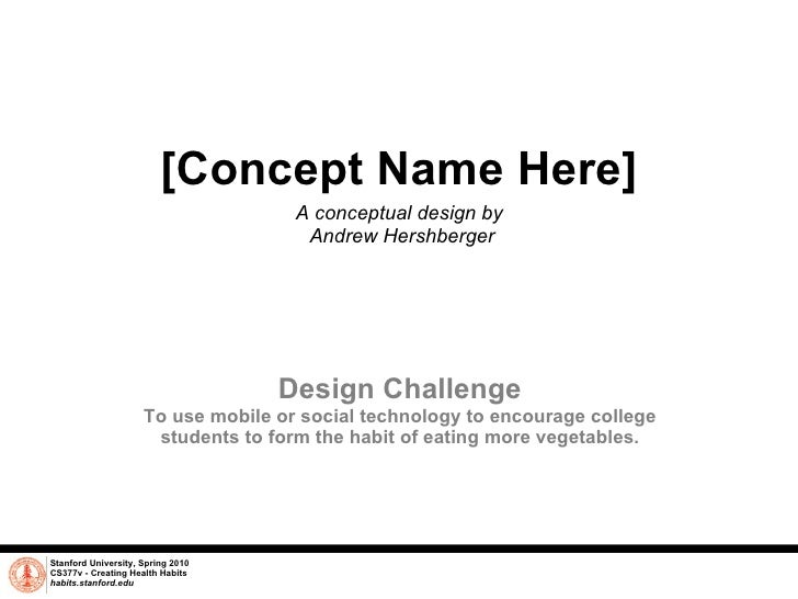 Veggie Alarm A conceptual design by  Andrew Hershberger Stanford University, Spring 2010 CS377v - Creating Health Habits h...