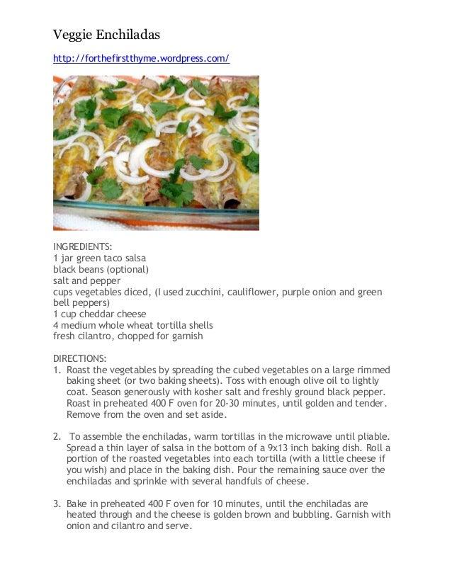 Veggie Enchiladashttp://forthefirstthyme.wordpress.com/INGREDIENTS:1 jar green taco salsablack beans (optional)salt and pe...