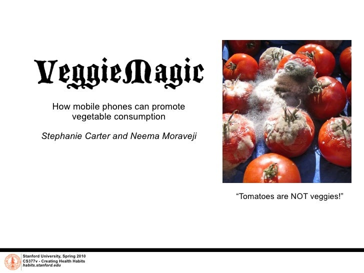 How mobile phones can promote                   vegetable consumption           Stephanie Carter and Neema Moraveji       ...