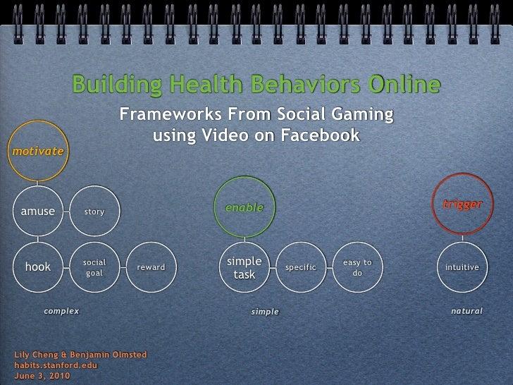 Building Health Behaviors Online                          Frameworks From Social Gaming                             using ...