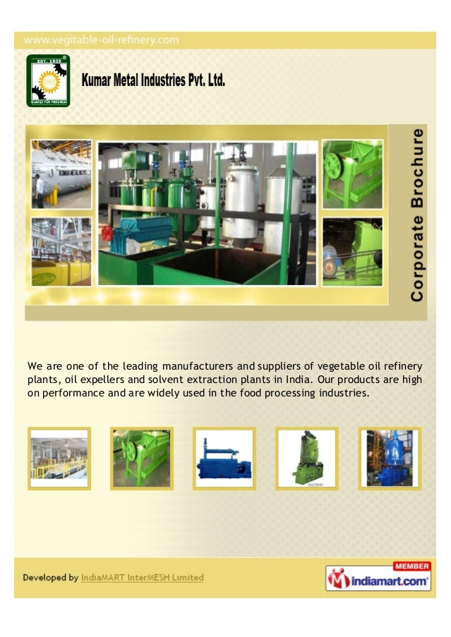 We are one of the leading manufacturers and suppliers of vegetable oil refineryplants, oil expellers and solvent extractio...
