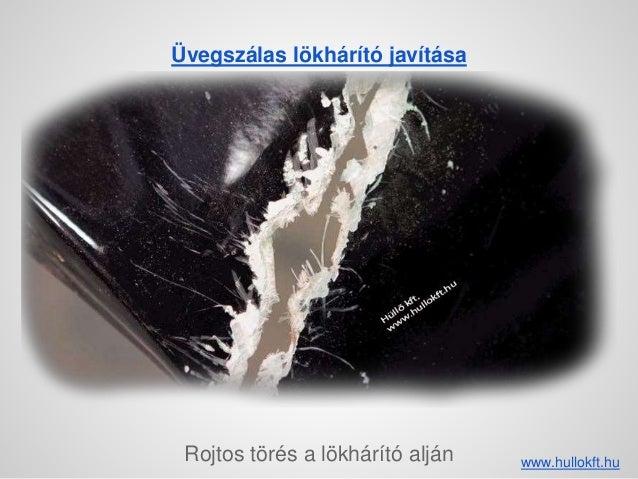 Üvegszálas lökhárító javítása Rojtos törés a lökhárító alján www.hullokft.hu