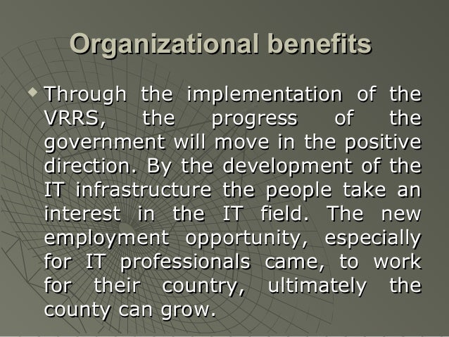 Organizational benefits   Through the implementation of the    VRRS,      the   progress   of   the    government will mo...