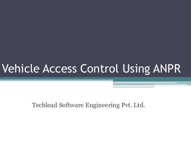 Vehicle Access Control Using ANPR Techlead Software Engineering Pvt. Ltd.