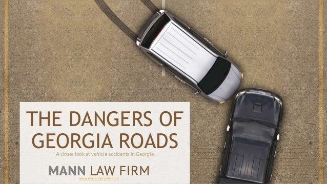 THE DANGERS OF GEORGIA ROADSA closer look at vehicle accidents in Georgia www.manninjurylaw.com