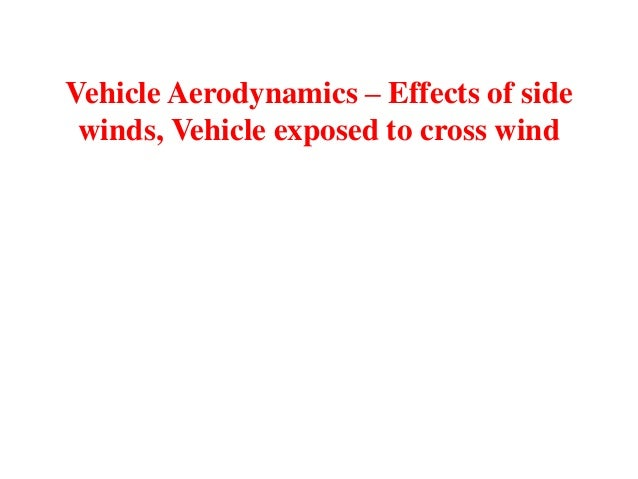 Vehicle Aerodynamics – Effects of side winds, Vehicle exposed to cross wind