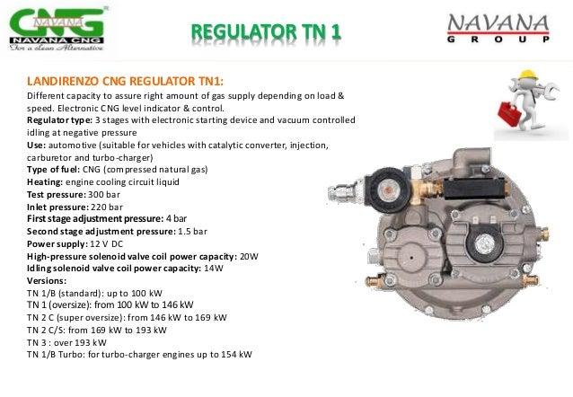 REGULATOR TN 1 LANDIRENZO CNG REGULATOR TN1: Different capacity to assure right amount of gas supply depending on load & s...