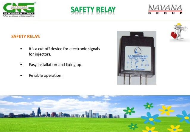 SAFETY RELAY: • It's a cut off device for electronic signals for injectors. • Easy installation and fixing up. • Reliable ...