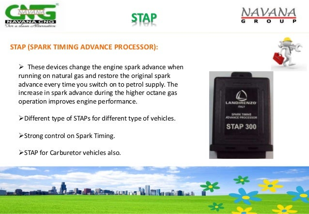 STAP (SPARK TIMING ADVANCE PROCESSOR):  These devices change the engine spark advance when running on natural gas and res...