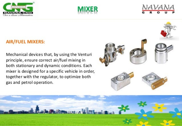 AIR/FUEL MIXERS: Mechanical devices that, by using the Venturi principle, ensure correct air/fuel mixing in both stationar...