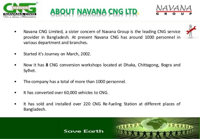 • Navana CNG Limited, a sister concern of Navana Group is the leading CNG service provider in Bangladesh. At present Navan...