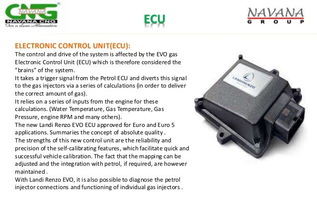 ECU ELECTRONIC CONTROL UNIT(ECU): The control and drive of the system is affected by the EVO gas Electronic Control Unit (...