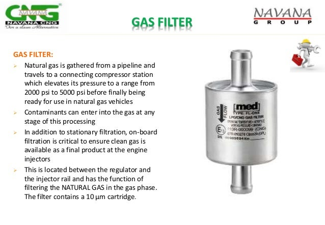 GAS FILTER GAS FILTER:  Natural gas is gathered from a pipeline and travels to a connecting compressor station which elev...