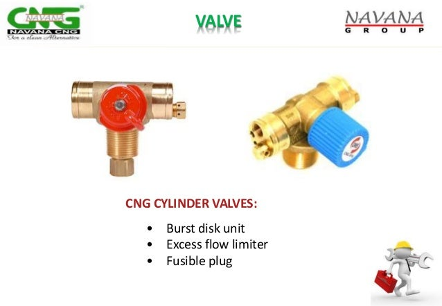 CNG CYLINDER VALVES: • Burst disk unit • Excess flow limiter • Fusible plug VALVE
