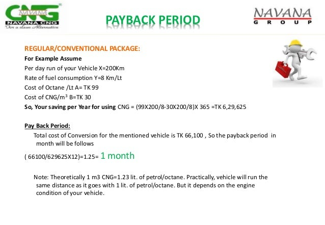 PAYBACK PERIOD REGULAR/CONVENTIONAL PACKAGE: For Example Assume Per day run of your Vehicle X=200Km Rate of fuel consumpti...