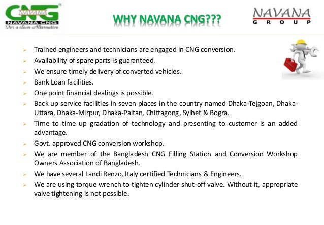 WHY NAVANA CNG???  Trained engineers and technicians are engaged in CNG conversion.  Availability of spare parts is guar...