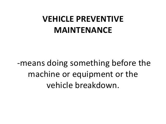Vehicle preventive maintenance