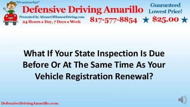 What If Your State Inspection Is Due Before Or At The Same Time As Your Vehicle Registration Renewal?