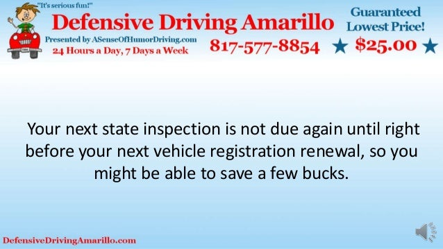 Your next state inspection is not due again until right before your next vehicle registration renewal, so you might be abl...